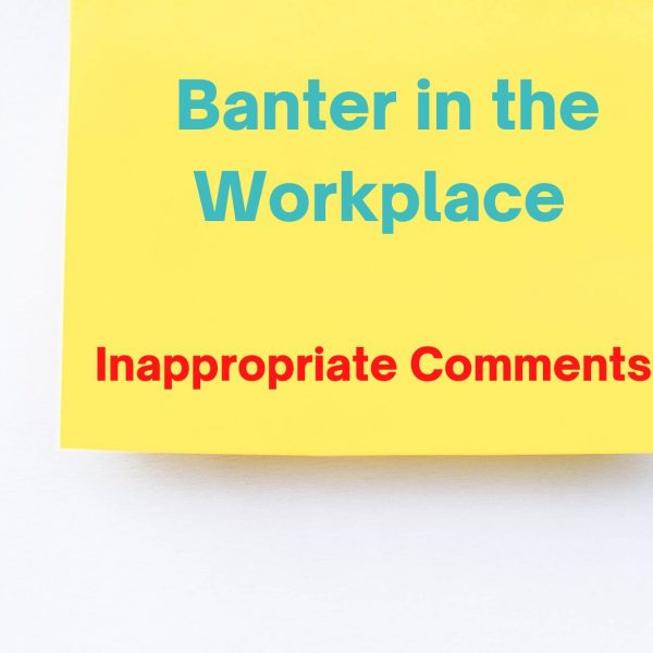 Banter in the workplace